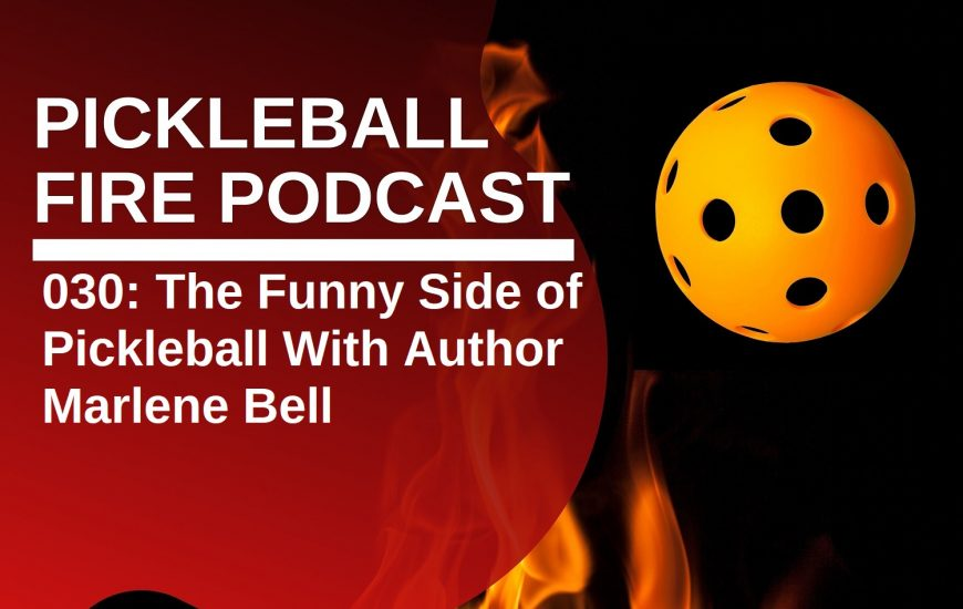 030: The Funny Side of Pickleball With Author Marlene Bell