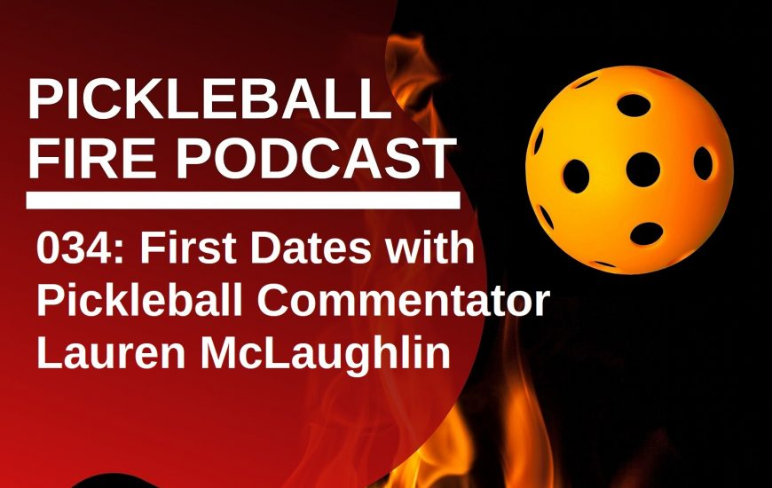 034: First Dates with Pickleball Commentator Lauren McLaughlin