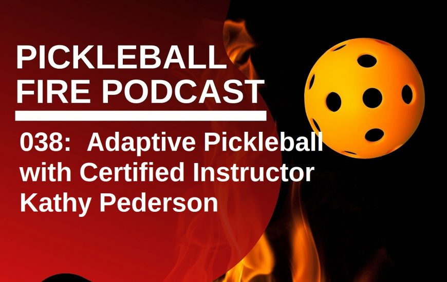 038:  Adaptive Pickleball with Certified Instructor Kathy Pederson