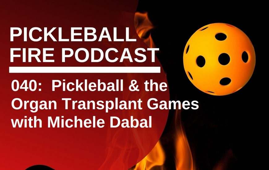 040: Pickleball & the Organ Transplant Games with Michele Dabal