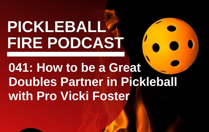 041: How to be a Great Doubles Partner in Pickleball with Pro Vicki Foster